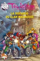 La Disparue du clan Macmouse ebook by Téa Stilton, Lilli Plumedesouris