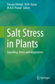 Salt Stress in Plants - Signalling, Omics and Adaptations ebook by