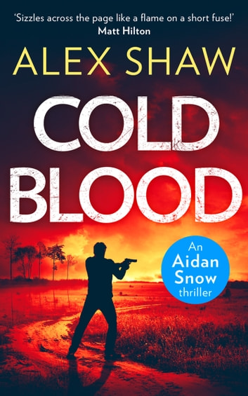 Cold Blood (An Aidan Snow SAS Thriller, Book 1) ebook by Alex Shaw
