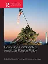Routledge Handbook of American Foreign Policy ebook by