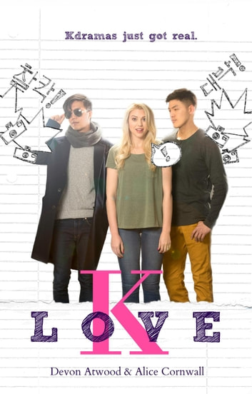 K-Love - Korean Drama Series, Book 1 ebook by Devon Atwood and Alice Cornwall