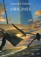 Origines - QuanTika, T3 ebook by Laurence Suhner