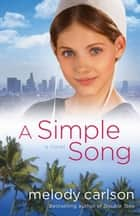 Simple Song, A - A Novel ebook by Melody Carlson