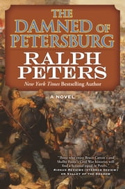 The Damned of Petersburg - A Novel ebook by Ralph Peters