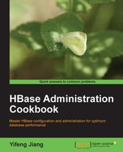 HBase Administration Cookbook ebook by Yifeng Jiang