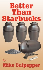 Better Than Starbucks ebook by Mike Culpepper