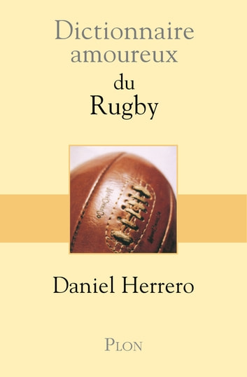 Dictionnaire amoureux du Rugby ebook by Daniel HERRERO