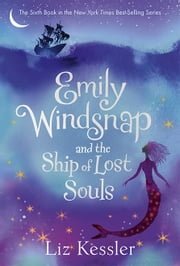 Emily Windsnap and the Ship of Lost Souls ebook by Liz Kessler, Sarah Gibb, Sarah Gibb,...
