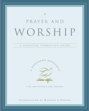 Prayer and Worship ebook by Renovare
