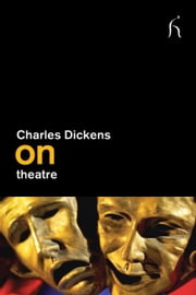 On Theatre ebook by Charles Dickens,Sir Richard Eyre