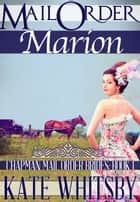 Mail Order Marion (Chapman Mail Order Brides: Book 1) ebook by