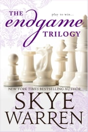 The Endgame Trilogy ebook by Skye Warren