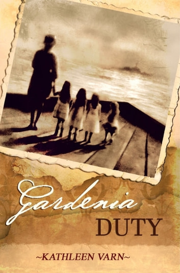 Gardenia Duty ebook by Kathleen Varn
