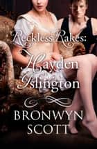 Reckless Rakes: Hayden Islington ebook by Bronwyn Scott