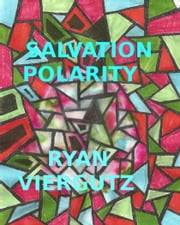 Salvation Polarity ebook by Ryan Viergutz