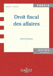 Droit fiscal des affaires. Edition 2015/2016 ebook by Patrick Serlooten