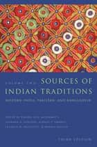 Sources of Indian Traditions - Modern India, Pakistan, and Bangladesh ebook by Rachel Fell McDermott, Leonard A. Gordon, Ainslie T. Embree,...