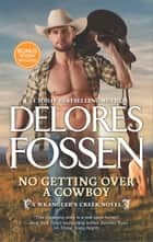 No Getting Over a Cowboy - A Western Romance Novel ebook by Delores Fossen