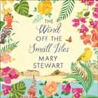 The Wind Off the Small Isles and The Lost One Audiolibro by Mary Stewart, Susie Riddell