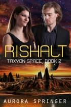 Rishalt - Taxyon Space, #2 ebook by Aurora Springer