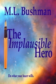 The Implausible Hero ebook by M.L. Bushman