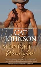 Midnight Wrangler ebook by Cat Johnson