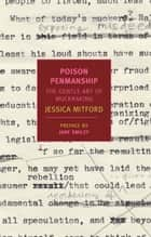 Poison Penmanship - The Gentle Art of Muckraking ebook by Jane Smiley, Jessica Mitford