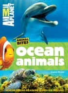 Animal Planet Ocean Animals (Animal Bites Series) ebook by Animal Planet, Laaren Brown