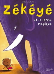 Zékéyé et la larme magique ebook by Nathalie Dieterlé