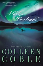 Alaska Twilight ebook by Colleen Coble