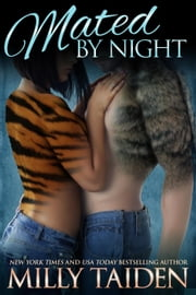 Mated by Night - Night and Day Ink, #3 ebook by Milly Taiden