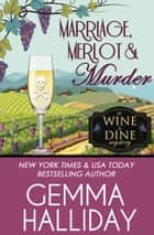 Marriage, Merlot & Murder ebook by Gemma Halliday