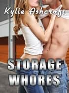 Storage Whores ebook by Kylie Ashcroft