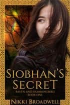 Siobhan's Secret ebook by nikki broadwell