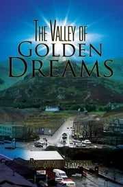The Valley of Golden Dreams ebook by Raymond Griffith