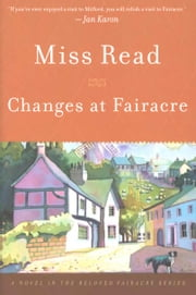 Changes at Fairacre ebook by Miss Read,John S. Goodall