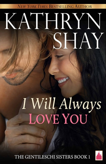I Will Always Love You ebook by Kathryn Shay