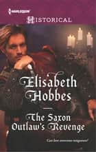 The Saxon Outlaw's Revenge ebook by Elisabeth Hobbes
