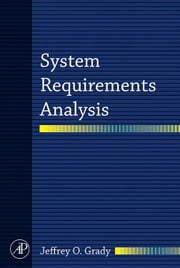 System Requirements Analysis ebook by Grady, Jeffrey O.
