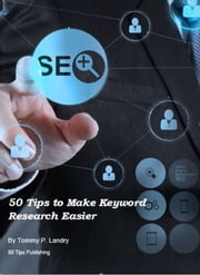 50 Tips to Make Keyword Research Easier ebook by Tommy Landry