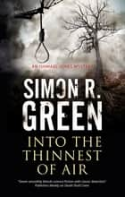 Into the Thinnest of Air - A paranormal country house murder mystery ebook by Simon R. Green