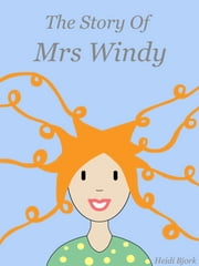 The Story Of Mrs Windy ebook by Heidi Bjork