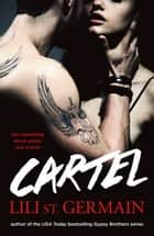 Cartel: Book 1 ebook by Lili St Germain