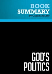 Summary of God's Politics: Why the Right Gets It Wrong and the Left Doesn't Get It - Jim Wallis ebook by Capitol Reader