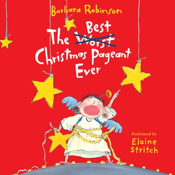 The Best Christmas Pageant Ever audiobook by Barbara Robinson