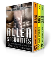 Allen Securities Box Set One (Reed, Kace, Liam) ebook by Madison Stevens