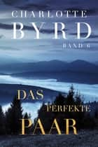 Das perfekte Paar ebook by Charlotte Byrd
