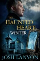 The Haunted Heart ebook by Josh Lanyon