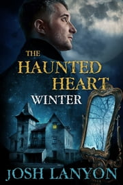 The Haunted Heart - Winter ebook by Josh Lanyon