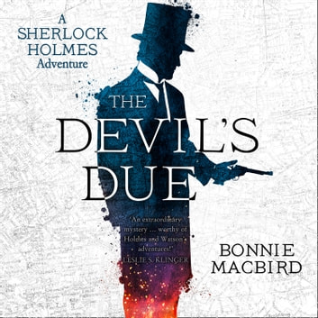 The Devil's Due (A Sherlock Holmes Adventure) audiobook by Bonnie MacBird